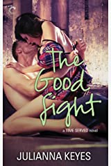 The Good Fight (Time Served Book 3) Kindle Edition