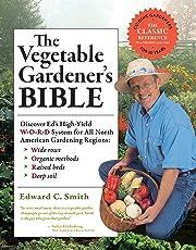 Vegetable Gardener's Bible, 2nd Edition