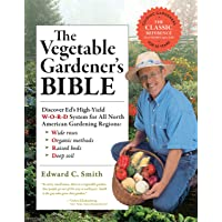 Image for The Vegetable Gardener's Bible, 2nd Edition: Discover Ed's High-Yield W-O-R-D System for All North American Gardening Regions: Wide Rows, Organic Methods, Raised Beds, Deep Soil