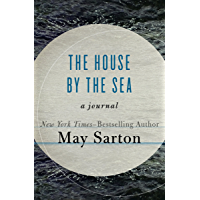 The House by the Sea: A Journal