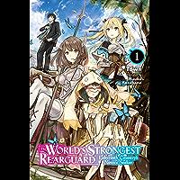 The World's Strongest Rearguard: Labyrinth Country's Novice Seeker, Vol. 1 (light novel) (World's Strongest Rearguard: Labyrinth Country & Dungeon Seekers (light novel)) (English Edition)