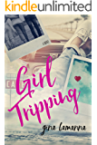 Girl Tripping: a sweet, romantic comedy