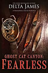 Fearless: Ghost Cat Canyon Kindle Edition