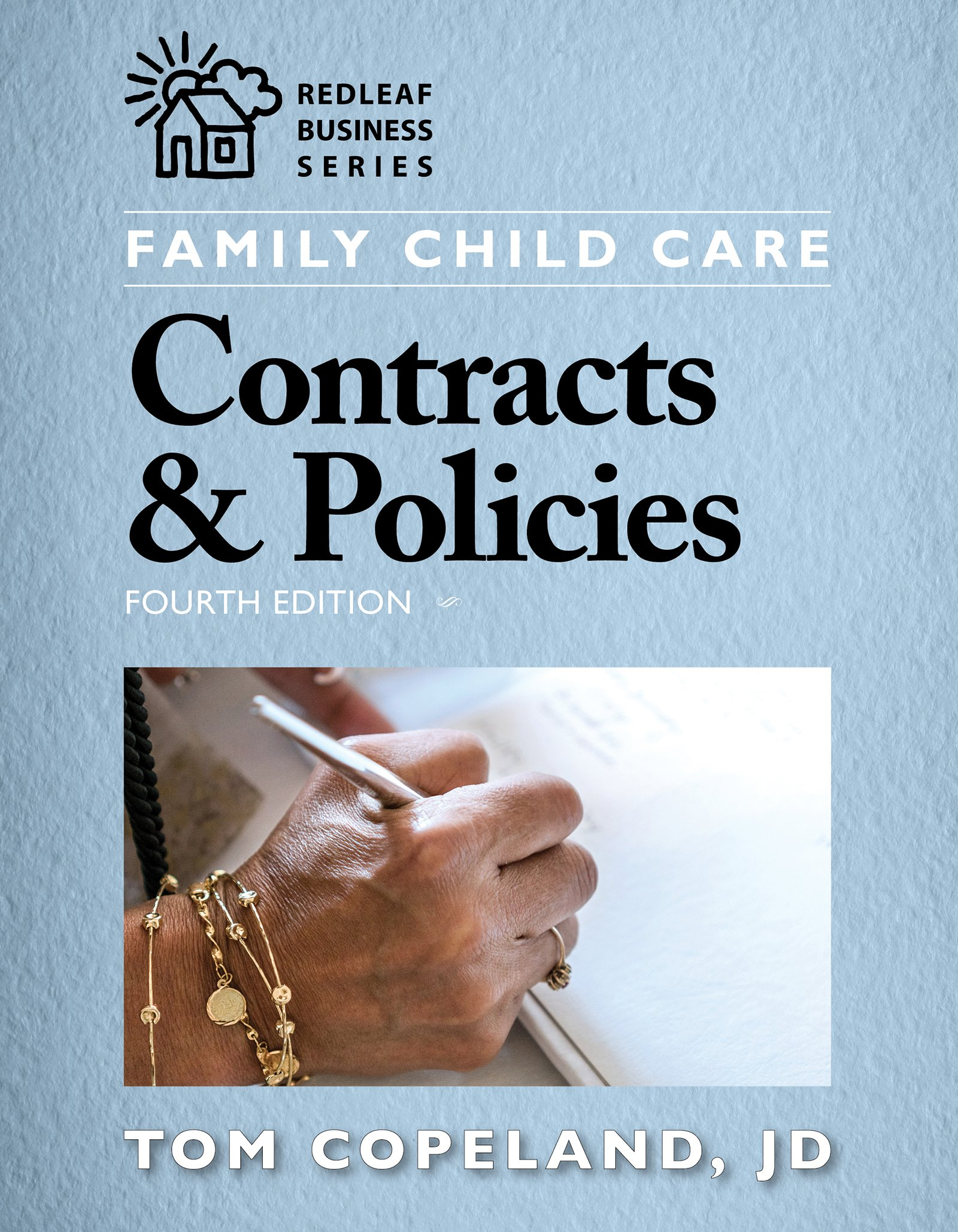 Family Child Care Contracts & Policies, Fourth Edition (Redleaf Press Business Series)