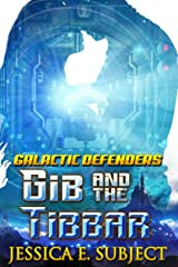 GIB and the Tibbar (Galactic Defenders Book 3) Kindle Edition