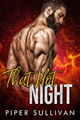 That Hot Night: A Firefighter Romance Kindle Edition