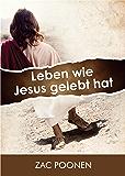 Leben wie Jesus gelebt hat