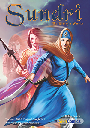 Sundri - The Birth of a Warrior (Sikh Comics for Children & Adults)