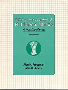 Clinical Assessment of Nutritional Status: A Working Manual