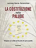 La Costituzione nella palude: Indagine su trattati al di sotto di ogni sospetto