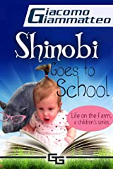 Shinobi Goes To School: Life on the Farm, a Children's Series (Life on the Farm for Kids  Book 1) Kindle Edition