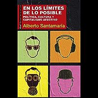 En los límites de lo posible. Política, cultura y capitalismo afectivo (Pensamiento crítico nº 64)