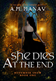 She Dies at the End (November Snow Book 1)