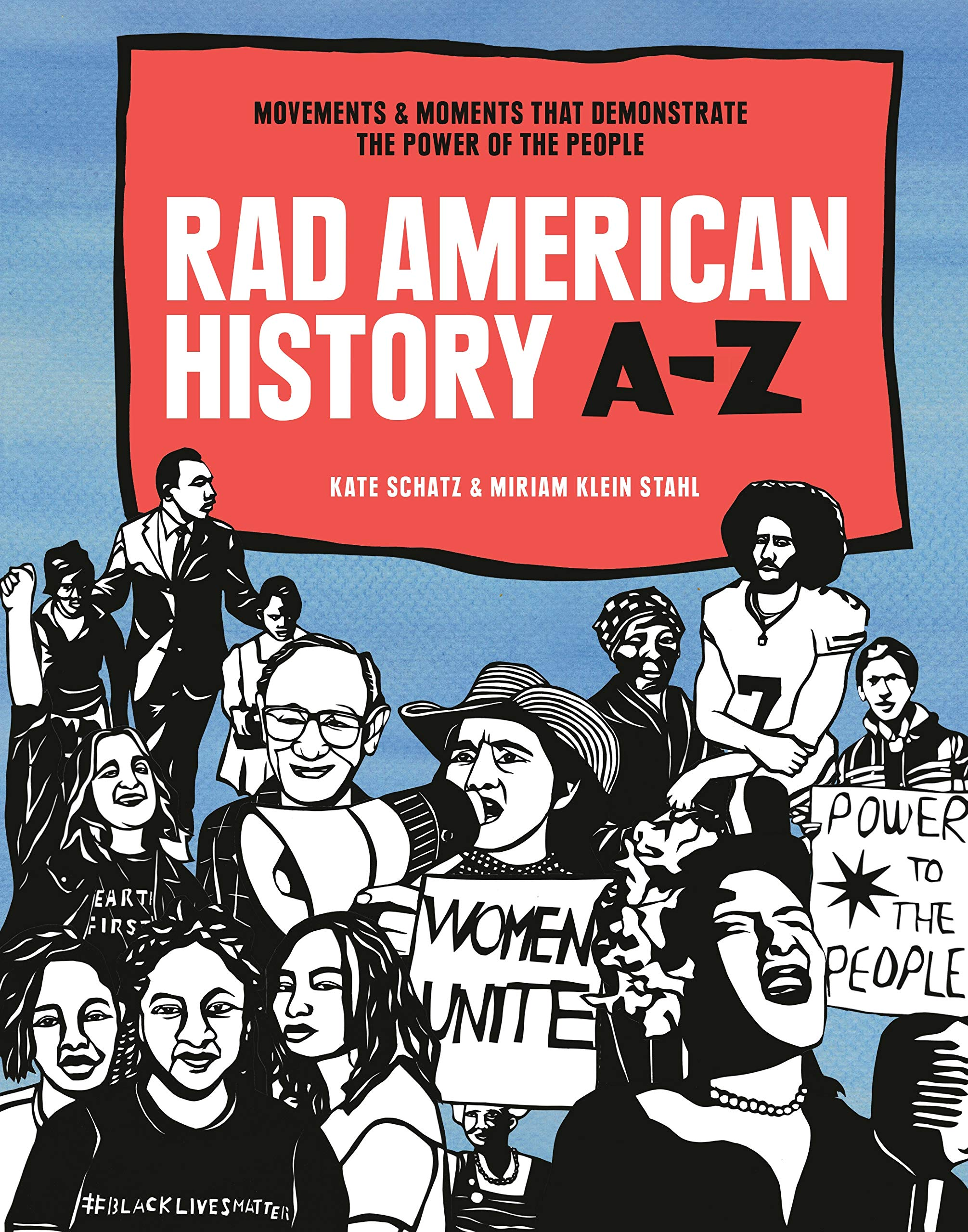Rad American History A-Z: Movements and Moments That Demonstrate the Power of the People (Rad Women)