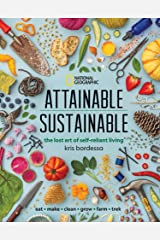 Attainable Sustainable: The Lost Art of Self-Reliant Living Kindle Edition