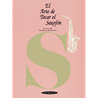 El Arte de Tocar el Saxofón: The Art of Saxophone Playing, Spanish Language Edition (The Art Of Series) (Spanish Edition… book cover