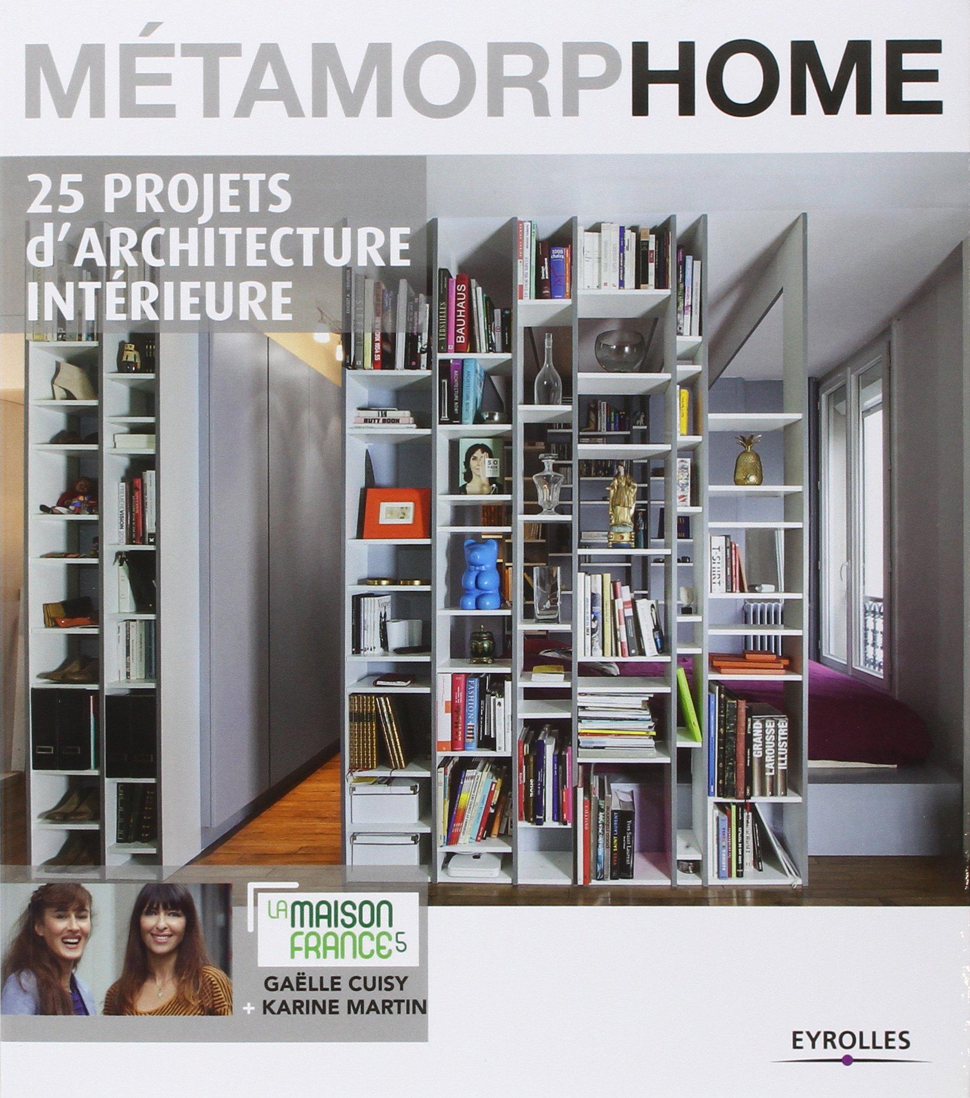Amazon.fr - Métamorphome: 25 projets d\'architecture intérieure ...