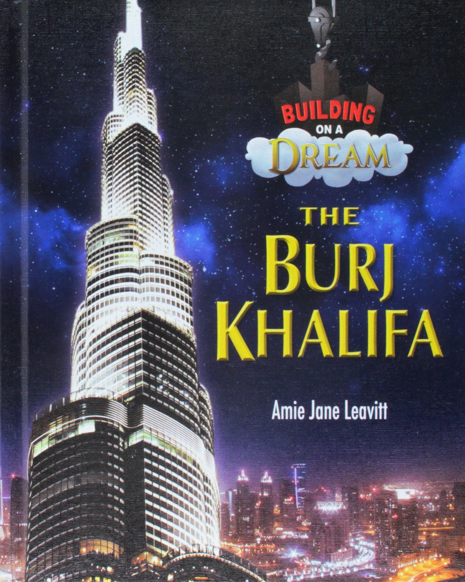 The Burj Khalifa (Building on a Dream)