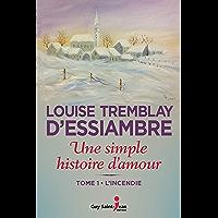Une simple histoire d'amour, tome 1: L'incendie (French Edition)