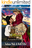 His Future Bride - Mercy: Western Brides (Across the Prairie Plain Book 4)