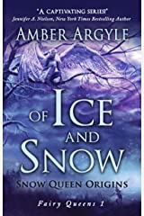 Of Ice and Snow: Snow Queen Origins: A Fairy Tale Adaptation (Fairy Queens Book 1)