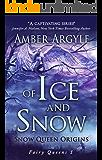 Of Ice and Snow: Snow Queen Origins (Fairy Queens Book 1)