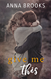 Give Me This (It's Kind Of Personal Book 6)