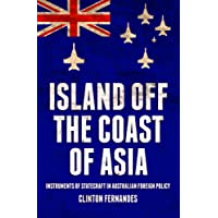 Island Off the Coast of Asia: Instruments of Statecraft in Australian Foreign Policy