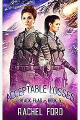 Acceptable Losses (Black Flag Book 5) Kindle Edition