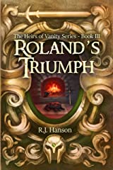Roland's Triumph (Book III of the Heirs of Vanity Series) Kindle Edition
