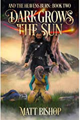 Dark Grows the Sun: A saga of Odin, Frigg and Loki (And the Heavens Burn Book 2) Kindle Edition