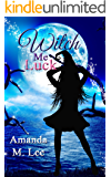 Witch Me Luck (Wicked Witches of the Midwest Book 6) (English Edition)