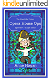 Opera House Ops: A Morelville Cozies Serial Mystery: Episode 4 - Eagle Scout