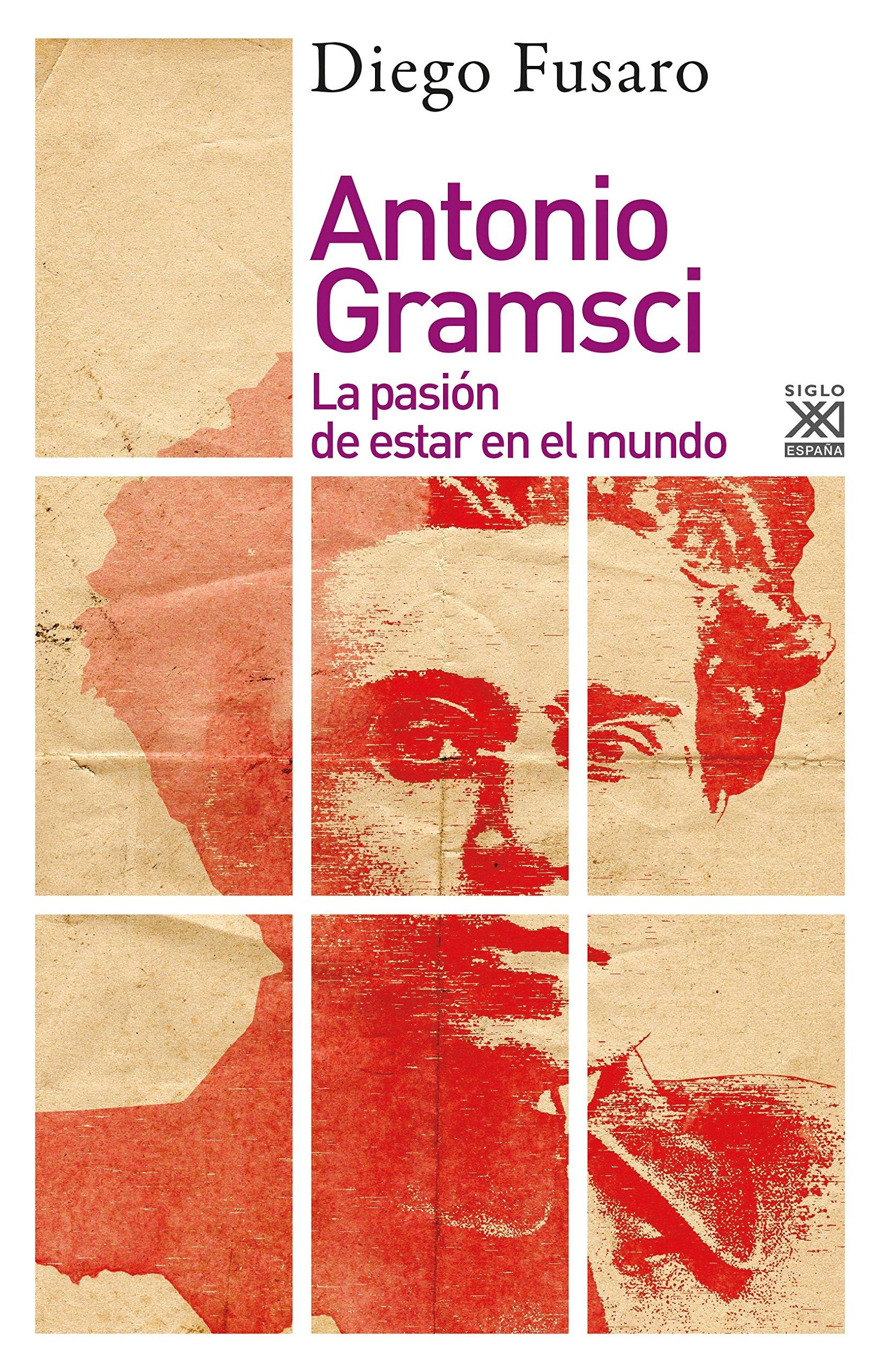 Antonio Gramsci. La pasión de estar en el mundo: 1256 Filosofía y ...