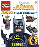 Lego Batman Visual Dictionary: The Visual Dictionary