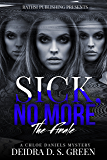 Sick No More: The Final Installment in the Chloe Daniels Mystery Series