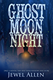 Ghost Moon Night