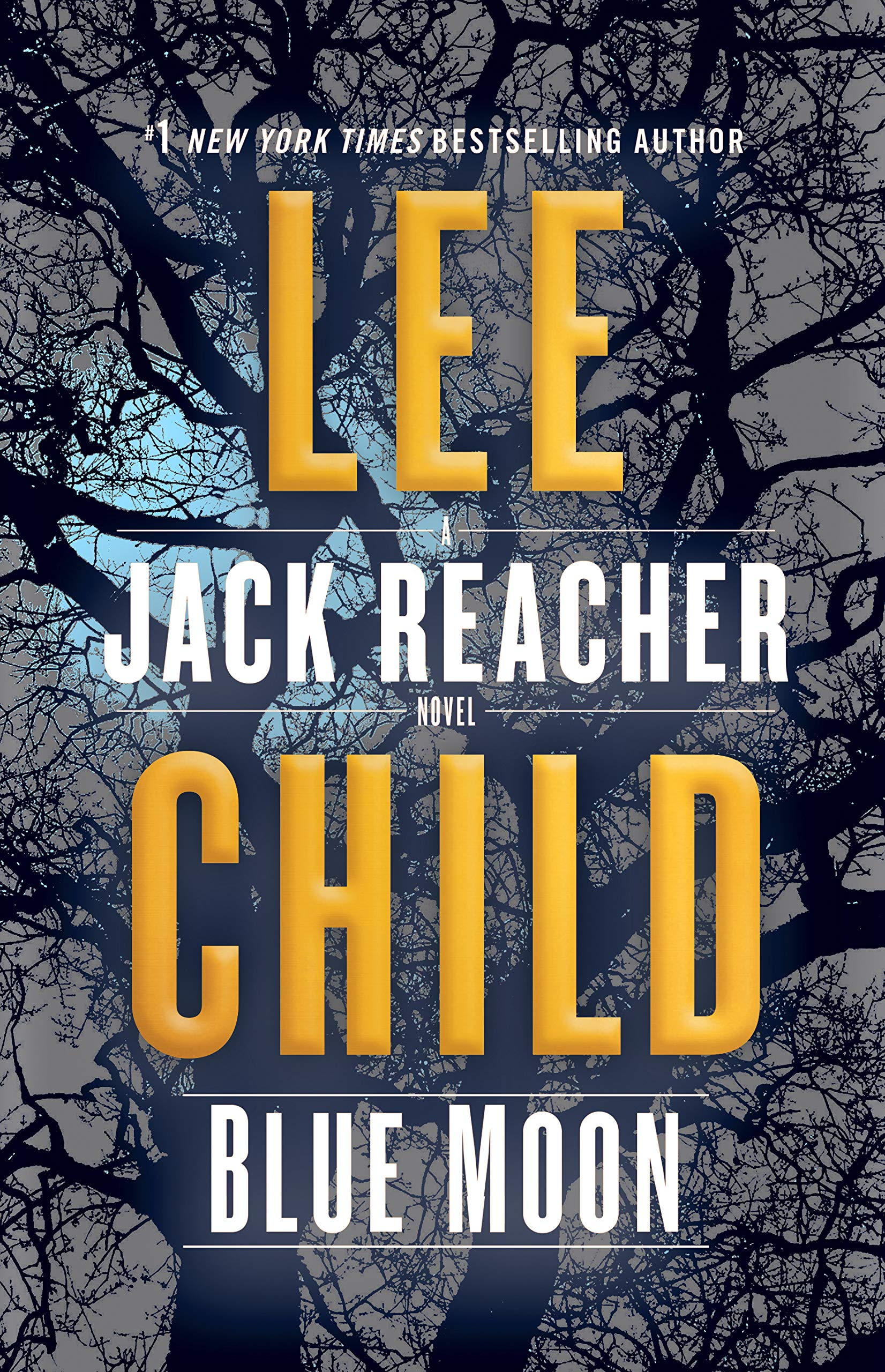 Once In Blue Moon What Was Hiding >> Amazon Com Blue Moon A Jack Reacher Novel 9780399593543 Lee