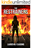 The Restrainers: Book Three in The Amplified Trilogy
