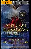 When Ash Rains Down (Kingdom Come, Book One)