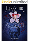 Larkspur, or A Necromancer's Romance (The Larkspur Series vol. 1) (Stories of Clandestina)