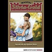 Silvia-Gold 62 - Liebesroman: Sag mir die drei kleinen Worte (German Edition)