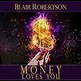 Money Loves You: Easy Manifestation Secrets Revealed