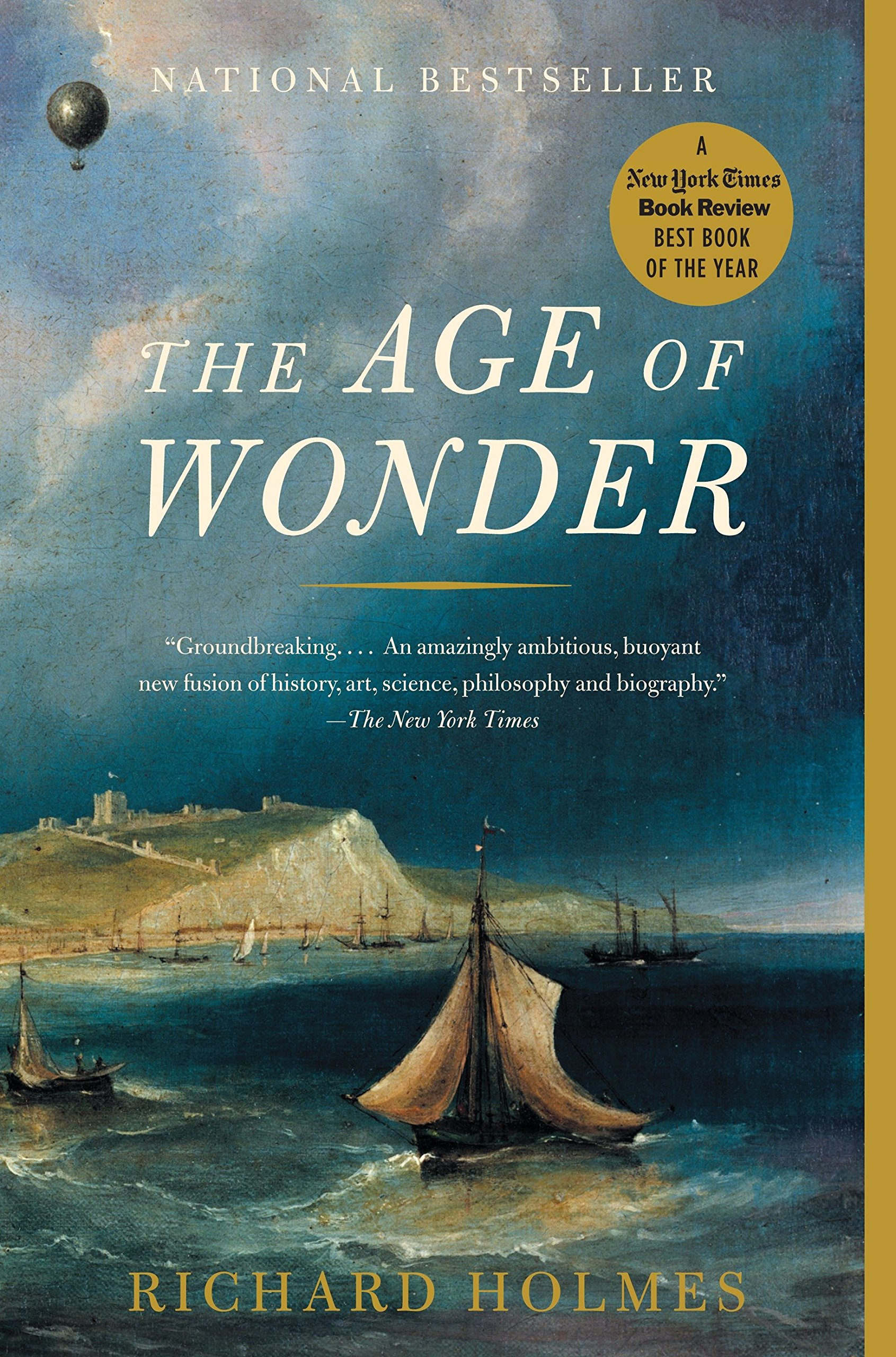 The Age of Wonder: The Romantic Generation and the Discovery of the Beauty and Terror of Science: Holmes, Richard: 9781400031870: Amazon.com: Books
