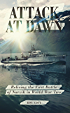 Attack at Dawn: Reliving the Battle of Narvik in World War II