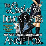 The Last of the Demon Slayers: A Biker Witches Novel, Book 4