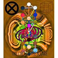 THE CIRCLE & THE SQUARE: (HERMETCISM, ALCHEMY, PAGANISM, BUILDING BLOCKS) (OGB: Fundamentals of the Western Path Book 1)