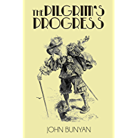 The Pilgrim's Progress (Illustrated): From this world to