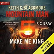 Make Me King: Mountain Man, Book 5