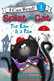Splat the Cat: The Rain Is a Pain: I Can Read Level 1